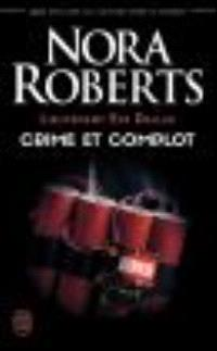 Lieutenant Eve Dallas. Volume 47, Crime et complot