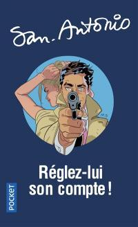 San-Antonio. Volume 1, Réglez-lui son compte ! : kill him
