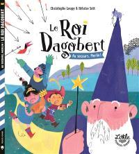 Le roi Dagobert, Au secours, Merlin !