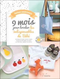 9 mois pour broder les indispensables de bébé