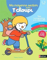 Ma moyenne section avec T'choupi : tout le programme de la maternelle : 4-5 ans