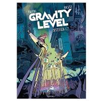 Gravity level. Volume 1, Désertion