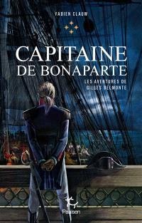 Les aventures de Gilles Belmonte. Volume 4, Capitaine de Bonaparte