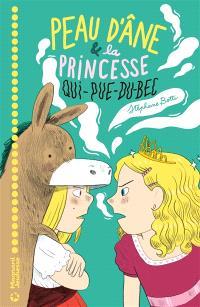 Peau d'âne & la princesse qui-pue-du-bec