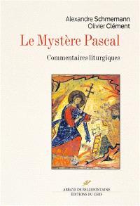Le mystère pascal : commentaires liturgiques