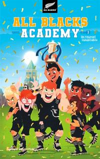 All Blacks academy. Volume 3, Un tournoi inoubliable