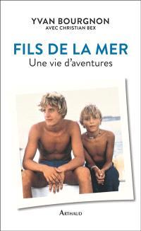 Fils de la mer : une vie d'aventures