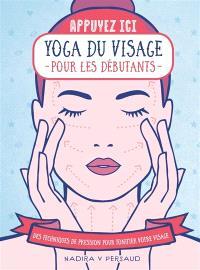 Yoga du visage pour les débutants : des techniques de pression pour tonifier votre visage