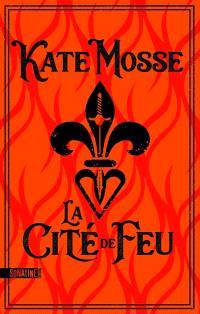 Kate Mosse - La cité de feu
