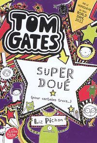 Tom Gates. Volume 5, Super doué (pour certains trucs)