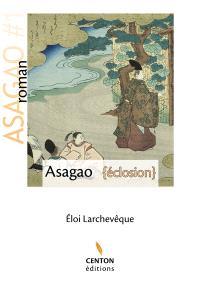 Asagao. Volume 1, Eclosion