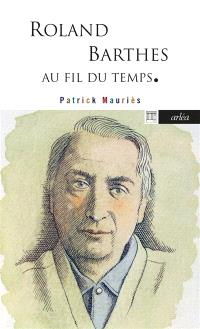 Roland Barthes : au fil du temps