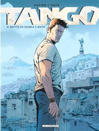 Tango. Volume 4, Quitte ou double à Quito