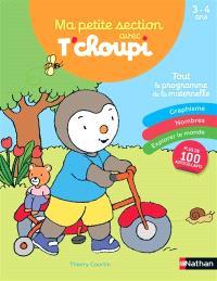 Ma petite section avec T'choupi : tout le programme de la maternelle : 3-4 ans