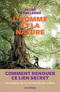 L'homme et la nature : comment renouer ce lien secret
