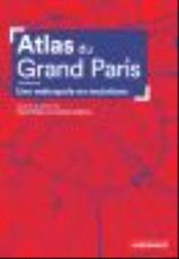 Atlas du Grand Paris : une métropole en mutations
