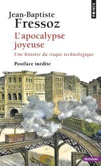 L'apocalypse joyeuse : une histoire du risque technologique
