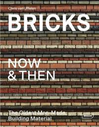 BRICKS NOW & THEN - THE OLDEST MAN-MADE BUILDING MATERIAL