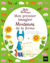 Bébé Balthazar : mon premier imagier Montessori de la ferme