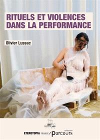 Rituels et violences dans la performance