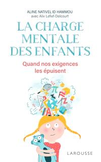 La charge mentale des enfants : quand nos exigences les épuisent