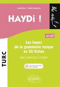 Haydi ! : les bases de la grammaire turque en 50 fiches : A1-A2