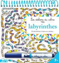 Labyrinthes : 30 labyrinthes à faire et à refaire !