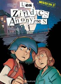 Les zindics anonymes. Volume 2, Mission 2