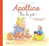 Apolline, Sur le pot !