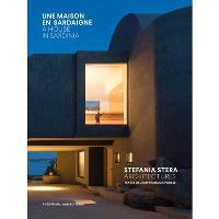 Une maison en Sardaigne : Stefania Stera architectures = A house in Sardinia : Stefania Stera architectures