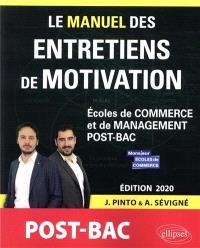 Le manuel des entretiens de motivation post-bac : écoles de commerce et de management post-bac : concours aux écoles de commerce