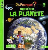 Protéger la planète : 6-8 ans