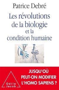Les révolutions de la biologie et la condition humaine