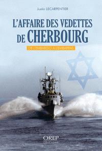 L'affaire des vedettes de Cherbourg : de l'embargo à l'embarras