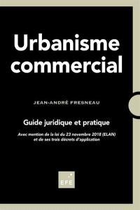 Urbanisme commercial : guide juridique et pratique
