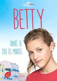 Betty. Volume 1, L'année de tous les miracles