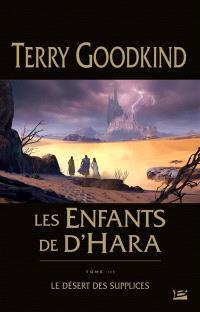 Les enfants de D'Hara. Volume 3, Le désert des supplices