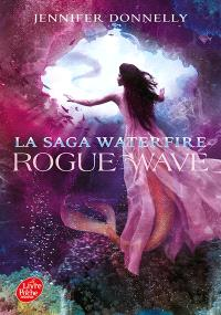 La saga Waterfire. Volume 2, Rogue Wave
