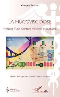 La mucoviscidose : histoire d'une aventure médicale et humaine
