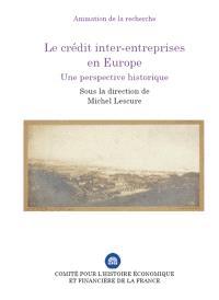 Le crédit inter-entreprises en Europe : une perspective historique