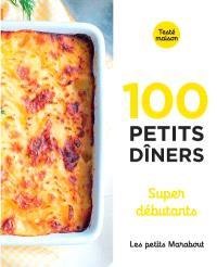 100 petits dîners : super débutants