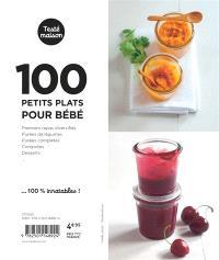 100 petits plats pour bébé : de 4 mois à 1 an