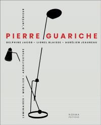 Pierre Guariche : luminaires, mobilier, architecture d'intérieur