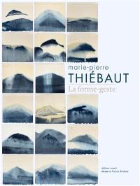 Marie-Pierre Thiébaut : la forme-geste