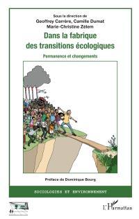 Dans la fabrique des transitions écologiques : permanence et changements