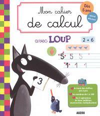 Mon cahier de calcul avec Loup : dès 5 ans, spécial débutant
