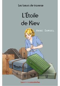 Les lueurs de traverse. Volume 5, L'étoile de Kiev