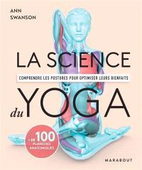 La science du yoga : comprendre les postures pour optimiser leurs bienfaits