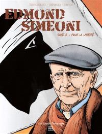 Edmond Simeoni. Volume 2, Pour la liberté