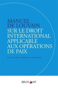 Manuel de Leuven sur le droit international applicable aux opérations de paix